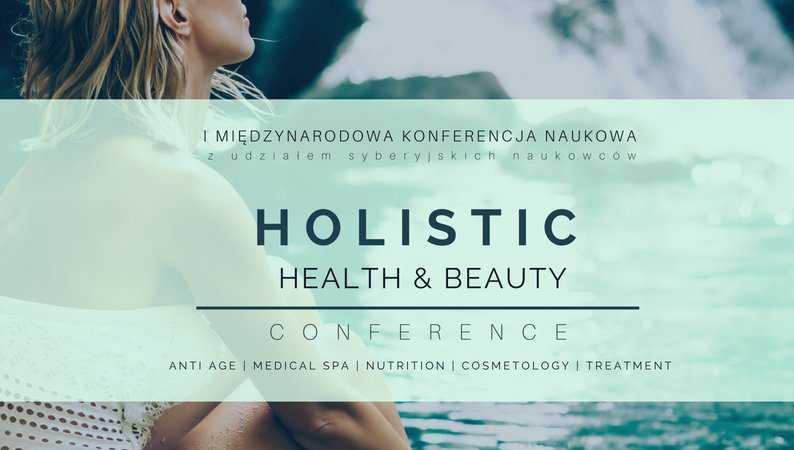 """I Międzynarodowa Konferencja Naukowa """"Holistic Health & Beauty Conference"""" z udziałem syberyjskich naukowców. - Biolit"""
