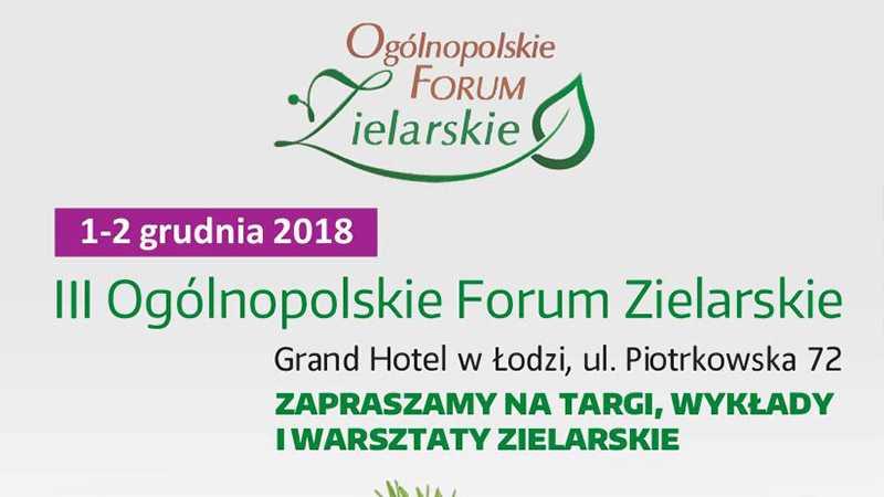 Zapraszamy na III Ogólnopolskie Forum Zielarskie w Łodzi / 1-2.12.2018 - Biolit