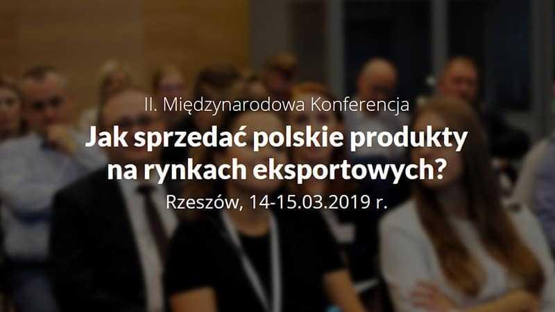 II. Międzynarodowa Konferencja - Jak sprzedać polskie produkty na rynkach eksportowych? / 14-15.03.2019 - Biolit