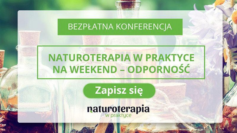 Naturoterapia w praktyce na weekend – odporność / Online / 20.06.2020 - Biolit